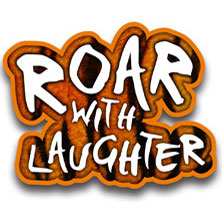 Roar With Laughter