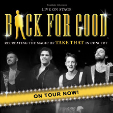 Back For Good (Take That Tribute) - Tickets