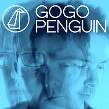 Gogo Penguin LONDON - Tickets