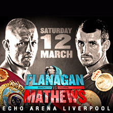 Terry Flanagan v Derry Mathews LIVERPOOL - Tickets