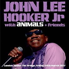 John Lee Hooker Jr. With Animals & Friends LONDON - Tickets