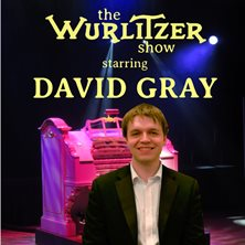 The Wurlitzer Show Starring David Gray
