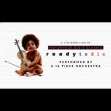 An Orchestral Rendition Of Ready To Die LONDON - Tickets