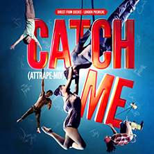 Catch Me LONDON - Tickets
