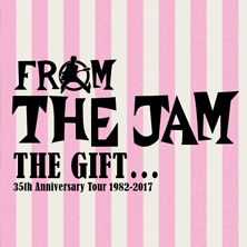 "From The Jam - ""THE GIFT"" 35th Anniversary"