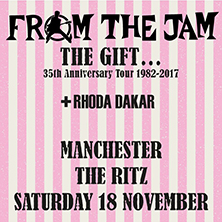"From The Jam ""The Gift"" 35th Anniversary with special guest Rhoda Dakar"
