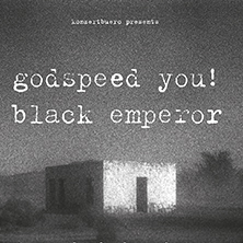 Godspeed You! Black Emperor - Tickets