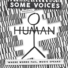Some Voices Presents Human - Tickets