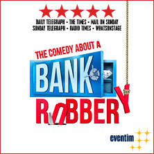 The Comedy About A Bank Robbery - Tickets