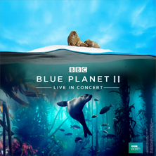 Blue Planet II - Live In Concert