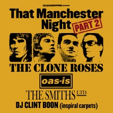 That Manchester Night Part 2 Feat..The Clone Roses, Oas-Is, The Smiths Ltd