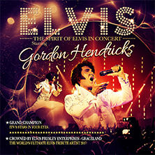 Gordon Hendricks - The Spirit Of Elvis In Concert