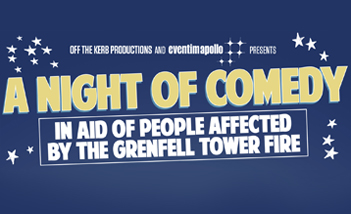 A Night Of Comedy in Aid of People Affected by the Grenfell Tower Fire